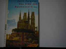 Edith Pargeter - Das Erbe des Baumeisters