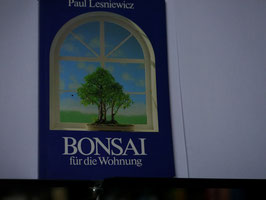 Paul Lesniewicz - Bonsai für die Wohnung