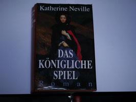 Katherine Neville - Das königliche Spiel