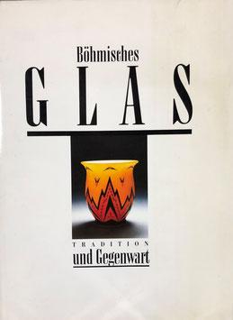 Böhmisches Glas, Tradition und Gegenwart