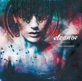 "eleanor - ""Downhearted"" CD"