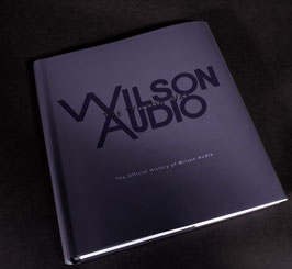 Wilson Audio The Official History of Wilson Audio