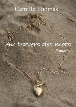 """""""Au travers des mots"""" de Camille Thomas"""