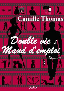 """"""" Double vie : Maud d'emploi """"  de Camille Thomas"""