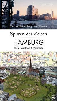 Spuren der Zeiten in Hamburg - Teil 2: Zentrum & Vorstädte