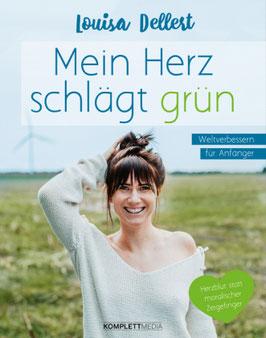 """Buch """"Mein Herz schlägt grün"""", Louisa Dellert von Komplett Media"""