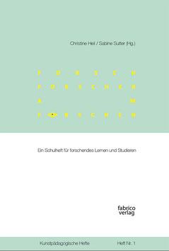 Christine Heil und Sabine Sutter (Hg.): forsch – forscher – am forschen   Ein Schulheft für forschendes Lernen und Studieren