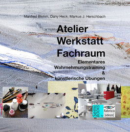 Atelier, Werkstatt, Fachraum –  Elementares Wahrnehmungstraining  & künstlerische Übungen
