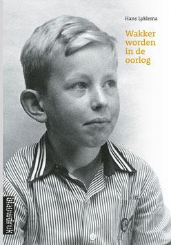 WAKKER WORDEN IN DE OORLOG – Een (on)gewone Apeldoornse oorlogsgeschiedenis