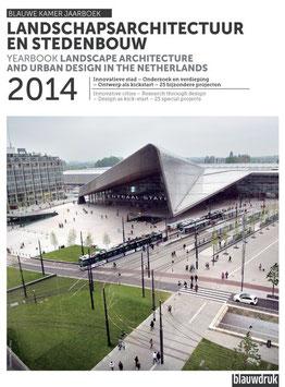 Landschapsarchitectuur en stedenbouw in Nederland 2014 – Blauwe Kamer Jaarboek