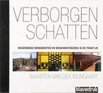 VERBORGEN SCHATTEN - Wageningse monumenten en monumentenzorg in de praktijk