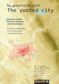 DE GEWORTELDE STAD – Europese hoofdsteden en hun verbinding met het landschap