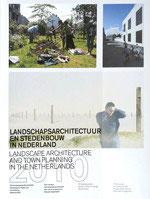 Landschapsarchitectuur en stedenbouw in Nederland 2010 – 25 toonaangevende projecten: Ontwerpen in tijden van verandering