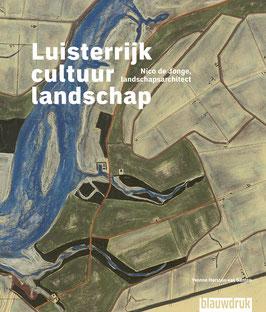 Luisterrijk cultuurlandschap - Nico de Jonge, landschapsarchitect
