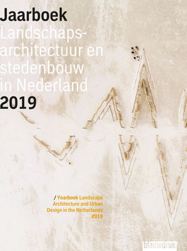 Yearbook Landscape Architecture and Urban Design in the Netherlands 2019