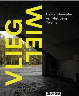 Vliegwiel – de transformatie van vliegbasis Twente