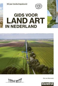 Gids voor Land Art in Nederland - 50 jaar landschapskunst