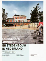 Landschapsarchitectuur en stedenbouw in Nederland 2007-2008