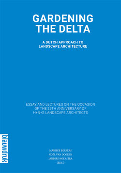GARDENING THE DELTA - A DUTCH APPROACH TO LANDSCAPE ARCHITECTURE