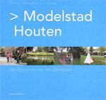 MODELSTAD HOUTEN -Dorp > Groeikern > Vinex: Het bijzondere van het alledaagse