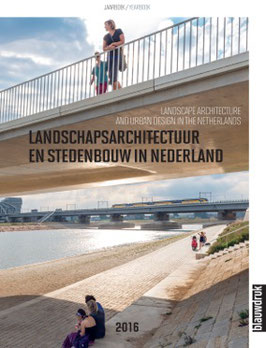 LANDSCHAPSARCHITECTUUR EN STEDENBOUW 2016. BLAUWE KAMER JAARBOEK