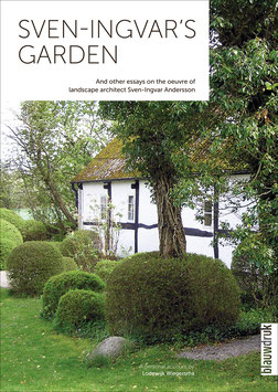 SVEN-INGVAR'S GARDEN – And other essays on the oeuvre of landscape architect Sven-Ingvar Andersson