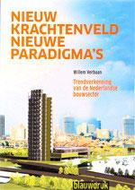 NIEUW KRACHTENVELD, NIEUWE PARADIGMA'S - Trendverkenning van de Nederlandse bouwsector
