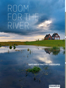 ROOM FOR THE RIVER – SAFE AND ATTRACTIVE LANDSCAPES