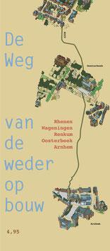 WEG VAN DE WEDEROPBOUW – Rhenen, Wageningen, Renkum, Oosterbeek, Arnhem