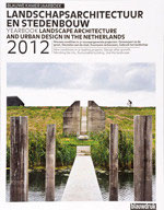 Landschapsarchitectuur en stedenbouw in Nederland 2012 – Blauwe Kamer Jaarboek