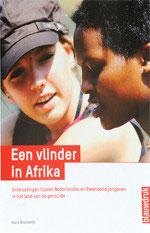 EEN VLINDER IN AFRIKA - Ontmoetingen tussen Nederlandse en Rwandese jongeren in het land van de genocide