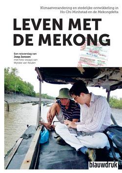 Leven met de Mekong – Klimaatverandering en stedelijke ontwikkeling in Ho Chi Minhstad en de Mekongdelta