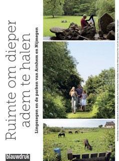 RUIMTE OM DIEPER ADEM TE HALEN – Lingezegen en de parken van Arnhem en Nijmegen