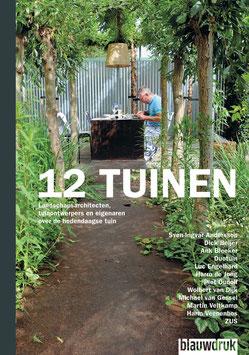 TWAALF TUINEN – Landschapsarchitecten, tuinontwerpers en eigenaren over de hedendaagse tuin