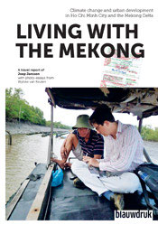 LIVING WITH THE MEKONG  Climate change and urban development in Ho Chi Minh City and the Mekong delta
