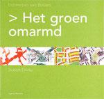 HET GROEN OMARMD - Ontwerpen aan Houten