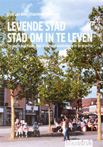 LEVENDE STAD, STAD OM IN TE LEVEN - Cyclische processen voor een duurzame stedenbouwkundige praktijk