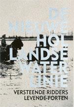NIEUWE HOLLANDSE WATERLINIE - BUNDEL Versteende Ridders + Levende Forten