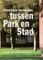 NAOORLOGSE STADSWIJKEN, TUSSEN PARK EN STAD - Handboek voor ruimtelijke ontwikkeling