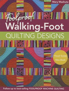 Foolproof Walking-Foot Quilting Designs, Mary Mashuta