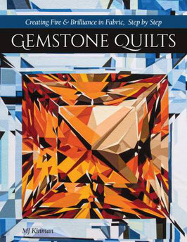Gemstone Quilts, MJ Kilman, C&T Publishing