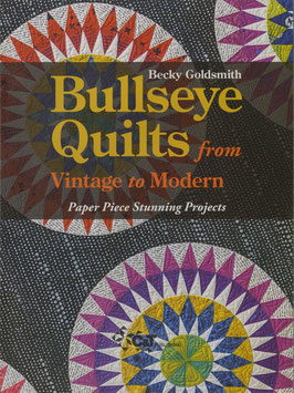 Bullseye Quilts from Vintage to Modern, Becky Goldsmith, C&T Publishing
