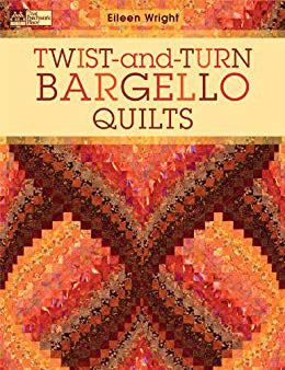 Twist-and-Turn Bargello Quilts, by Eileen Wright