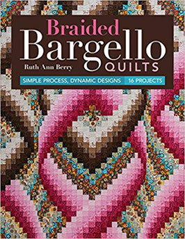 Braided Bargello Quilts, by Ruth Ann Berry