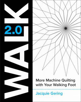 Walk - Master Maschine Quilting with Your Walking Foot, Jacquie Gering