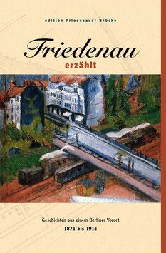 Friedenau erzählt  1871 bis 1914