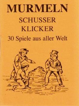 Murmeln, Schusser, Klicker