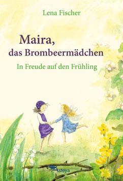 Maira, das Brombeermädchen   In Freude auf den Frühling
