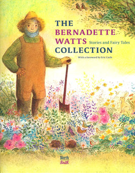 The Bernadette Watts Collection Stories and Fairy Tales