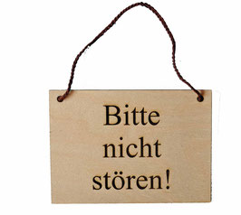 Schild aus Holz:   Bitte nicht stören